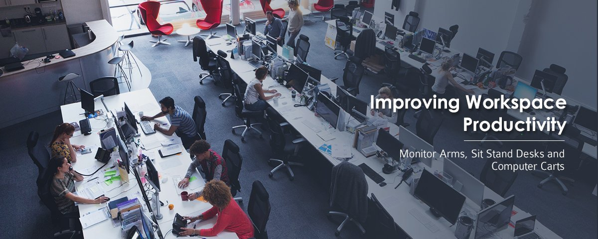 Improving Workspace Productivity: Monitor Arms, Sit Stand Desks and Computer Carts